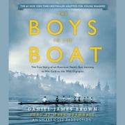 The Boys in the Boat (Young Readers Adaptation) - The True Story of an American Team's Epic Journey to Win Gold at the 1936 Olympics audiobook by Daniel James Brown