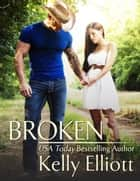 Broken ebook by Kelly Elliott
