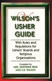 Wilson's Usher Guide ebook by Getrude Reed,S. B. Wilson