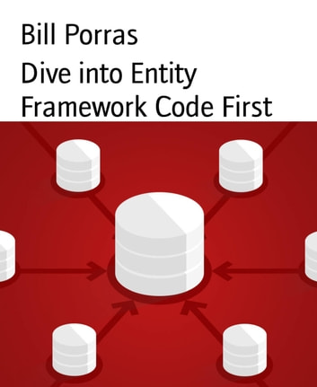 Dive into Entity Framework Code First ebook by Bill Porras