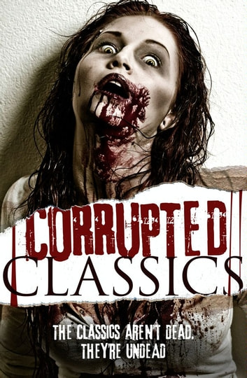 Corrupted Classics ebook by Corrupted Classics Team