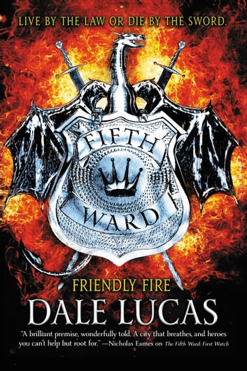 The Fifth Ward: Friendly Fire ebook by Dale Lucas