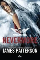 Maximum Ride: Nevermore ebook by James Patterson