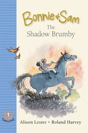 Bonnie and Sam 1: The Shadow Brumby ebook by Alison Lester,Roland Harvey