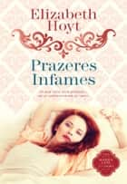Prazeres Infames ebook by Elizabeth Hoyt