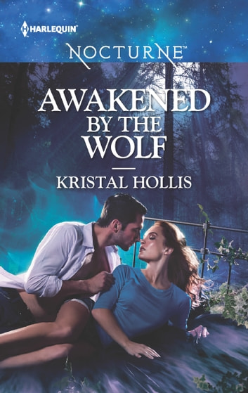 Awakened by the Wolf ebook by Kristal Hollis