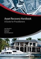 Asset Recovery Handbook: A Guide for Practitioners ebook by Brun Jean-Pierre; Gray Larissa; Scott Clive; Stephenson Kevin