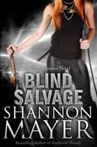 Blind Salvage (A Rylee Adamson Novel) #5 ebook by Shannon Mayer