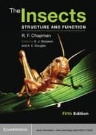 The Insects - Structure and Function ebook by R. F. Chapman, Stephen J. Simpson, Angela E. Douglas