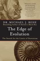 The Edge of Evolution ebook by Michael J. Behe