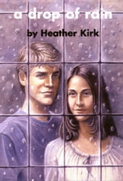 A Drop of Rain ebook by Heather Kirk
