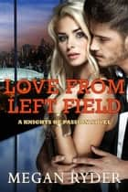 Love from Left Field ebook by Megan Ryder