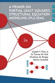 A Primer on Partial Least Squares Structural Equation Modeling (PLS-SEM) ebook by G. Tomas M. Hult, Dr. Joe Hair, Dr. Christian M. Ringle,...