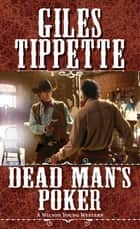 Dead Man's Poker eBook by Giles Tippette