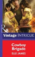 Cowboy Brigade (Mills & Boon Intrigue) (Daddy Corps, Book 3) 電子書籍 by Elle James