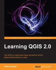 Learning QGIS 2.0 ebook by Anita Graser