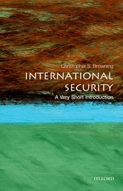International Security: A Very Short Introduction ebook by Christopher S. Browning