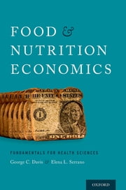 Food and Nutrition Economics - Fundamentals for Health Sciences ebook by George C. Davis,Elena L. Serrano