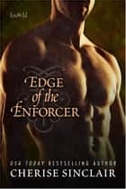 Edge of the Enforcer ebook by Cherise Sinclair