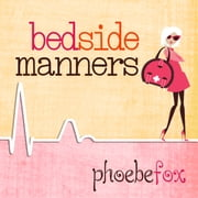 Bedside Manners audiobook by Phoebe Fox