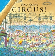Peter Spier's Circus ebook by Peter Spier