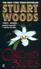 Orchid Blues ebook by Stuart Woods