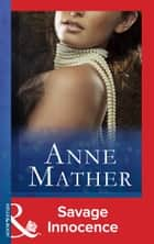 Savage Innocence (Mills & Boon Modern) ekitaplar by Anne Mather
