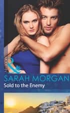 Sold to the Enemy (Mills & Boon Modern) ebook by Sarah Morgan
