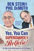 Yes, You Can Supercharge Your Portfolio! - Six Steps for Investing Success in the 21st Century ebook by