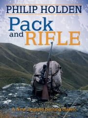 Pack and Rifle ebook by Philip Holden