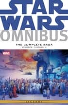 Star Wars Omnibus Episode I‐VI eBook by Archie Goodwin, Bruce Jones, Henry Gilroy