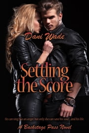 Settling The Score ebook by Dani Wade