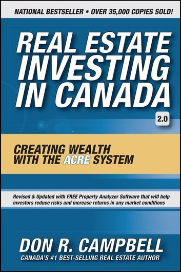 Real Estate Investing in Canada - Creating Wealth with the ACRE System ebook by Don R. Campbell