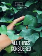 All Things Considered ebook by G.K. Chesterton