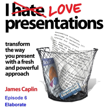 I Love Presentations Volume 6 audiobook by James Caplin