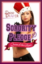 Sorority Pledge 10: Queen of the Night (BDSM Erotic Romance) - Sorority Pledge Saga, #10 ebook by Daizie Draper