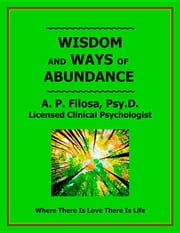 Wisdom and Ways of Abundance ebook by Filosa, Anne P.