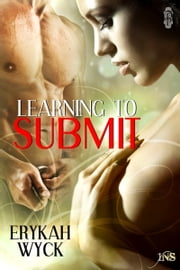 Learning to Submit (1Night Stand) ebook by Erykah Wyck