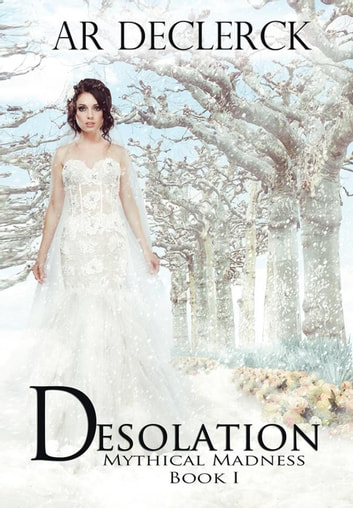 Desolation - Mythical Madness ebook by AR DeClerck