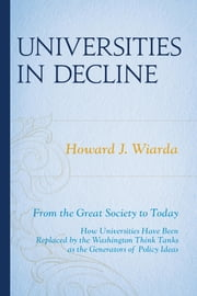 Universities in Decline - From the Great Society to Today ebook by Howard J. Wiarda