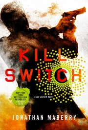 Kill Switch - A Joe Ledger Novel ebook by Jonathan Maberry