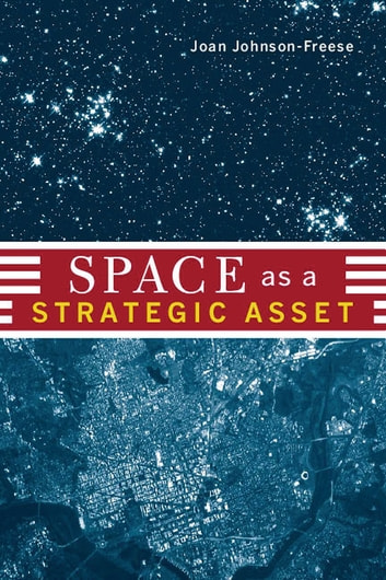 Space as a Strategic Asset ebook by Joan Johnson-Freese