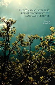 The Dynamic Interplay between Context and the Language Learner ebook by