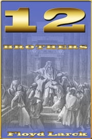 12 Brothers ebook by Floyd Larck