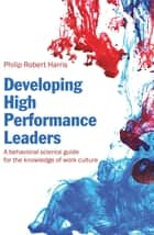 Developing High Performance Leaders ebook by Philip Robert Harris