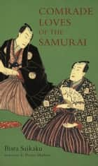 Comrade Loves the Samurai ebook by Ihara Saikaku,Edward Powys Mathers