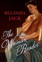 The Woman Reader ebook by Belinda Jack