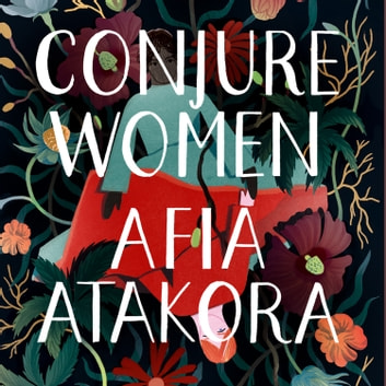 Conjure Women audiobook by Afia Atakora