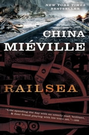 Railsea - A Novel ebook by China Miéville