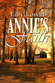 Annie's Faith ebook by Lilly Linville